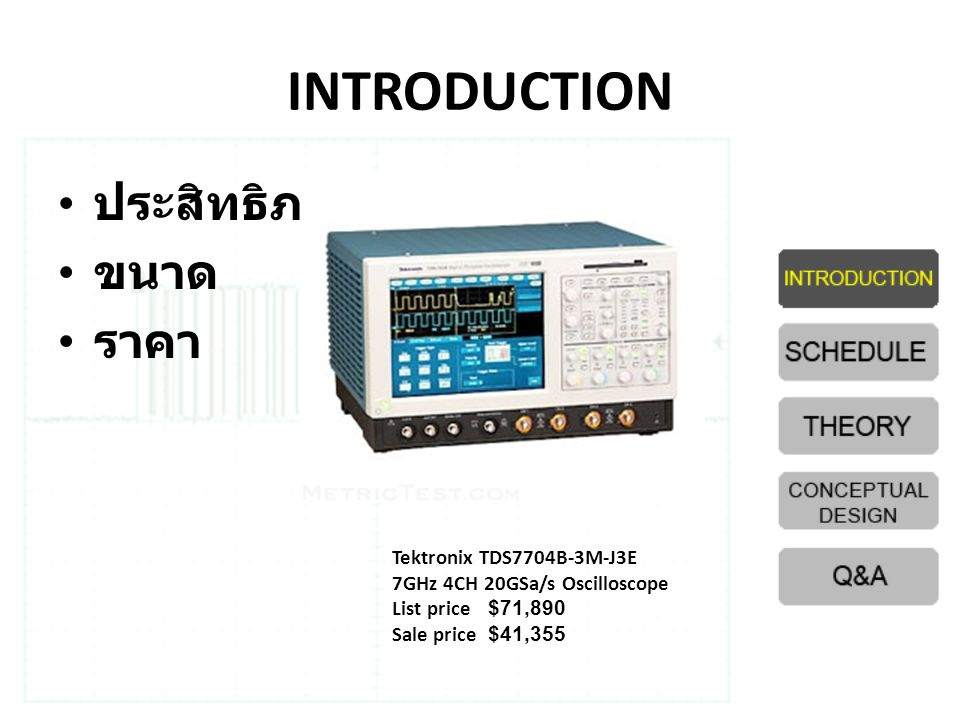 Oscilloscope VS PC Oscilloscope OscilloscopePC Oscilloscope Sampling rate 100MHz-8GHz44.1 – 192 kHz V max > 100 V p-p 100 V p-p Sampling bits > 16 Bits16 – 24 Bits Optional /NAFunction generator Price > 10,000 Bath< 2,000 Bath