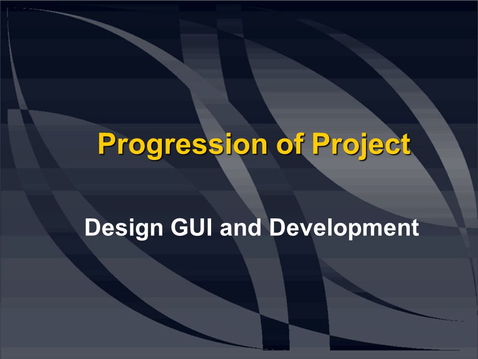 Progression of Project Design GUI and Development