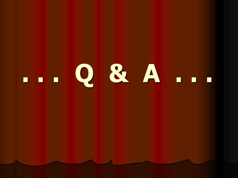... Q & A...
