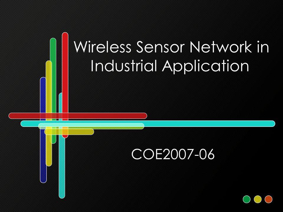 Wireless Sensor Network in Industrial Application COE2007-06