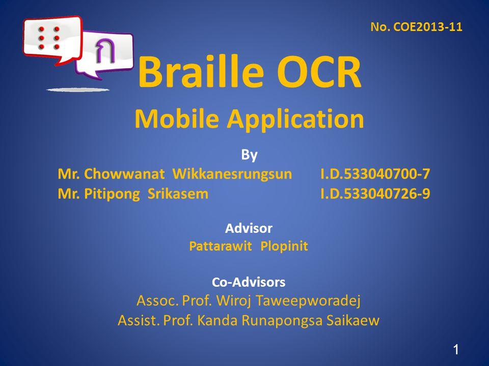 Braille OCR Mobile Application Advisor Pattarawit Plopinit Co-Advisors Assoc.