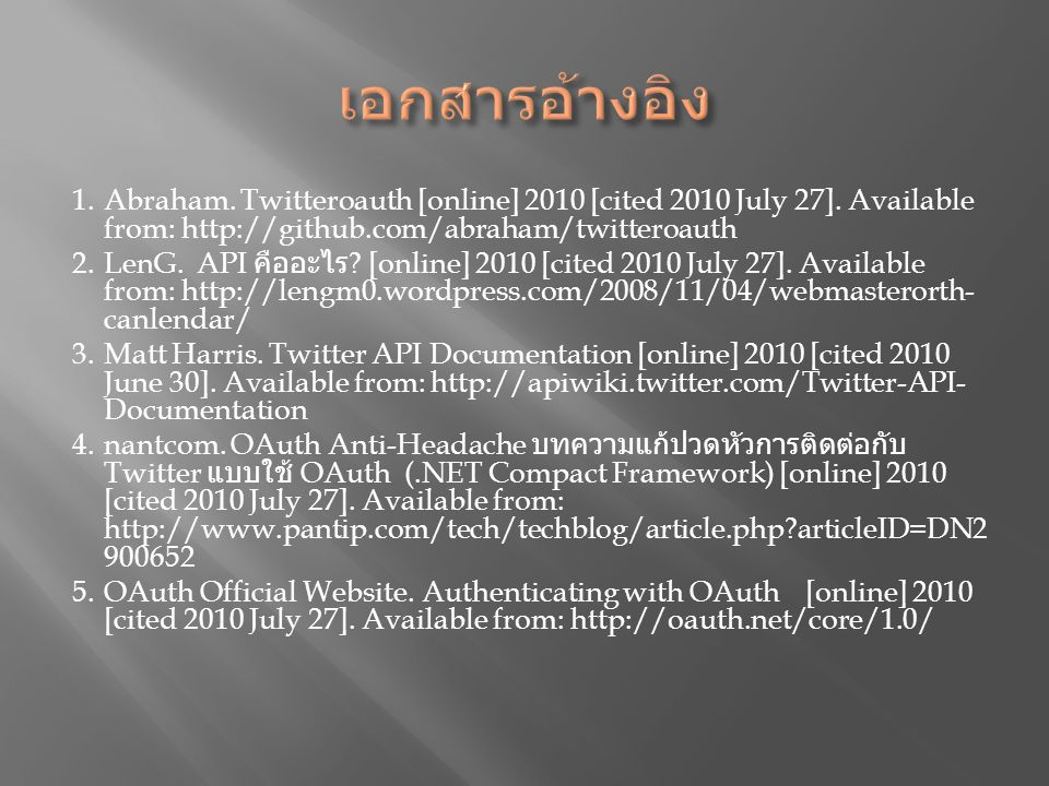 1.Abraham. Twitteroauth [online] 2010 [cited 2010 July 27].