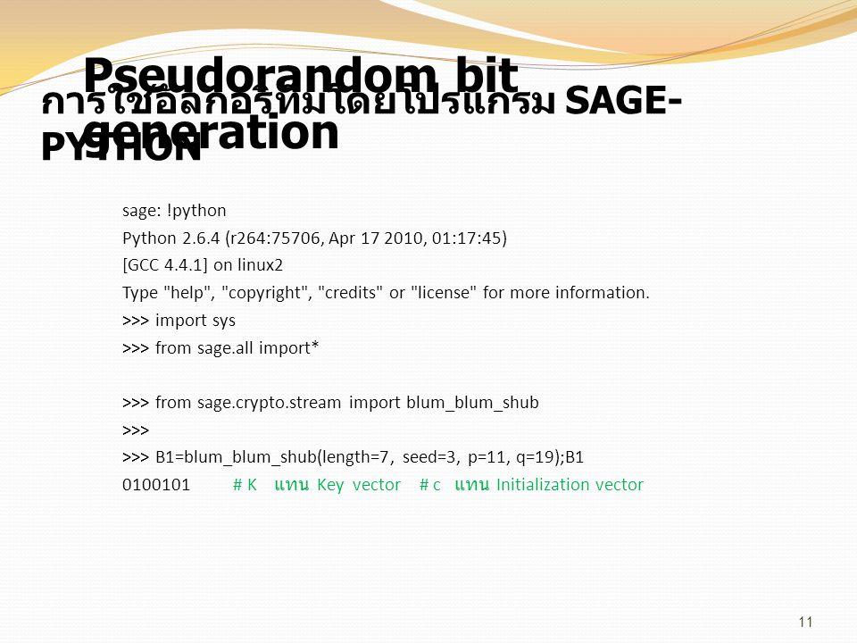 การใช้อัลกอริทึมโดยโปรแกรม SAGE- PYTHON sage: !python Python 2.6.4 (r264:75706, Apr 17 2010, 01:17:45) [GCC 4.4.1] on linux2 Type
