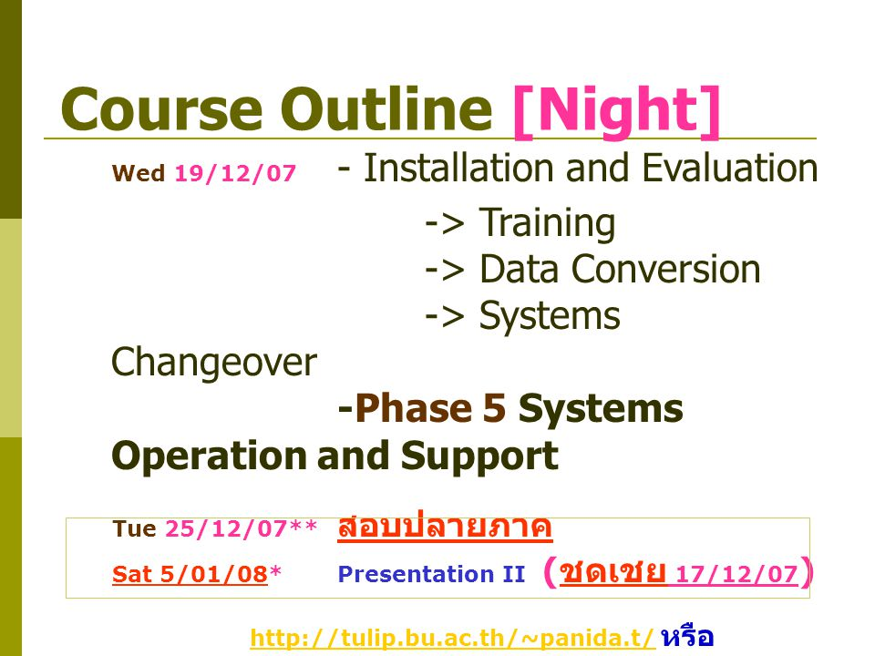 Course Outline [Night] Wed 19/12/07 - Installation and Evaluation -> Training -> Data Conversion -> Systems Changeover -Phase 5 Systems Operation and