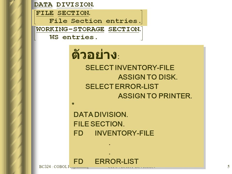 BC324 : COBOL Programming CH 6 : DATA DIVISION16 COBOL 'PICTURE' Clauses ตัวอย่าง Data Character Symbol PICTURE ลักษณะ ข้อมูล ตัวอย่าง ข้อมูล PIC 9(3) ตัวเลข เท่านั้น (Max : 18 digit) 456 PIC A(7) ตัวอักษร A- Z และ ช่องว่าง 'COBOLbb' PIC X(6) ตัวเลข, ตัวอักษร และ - (hyphen) 'BC-324'