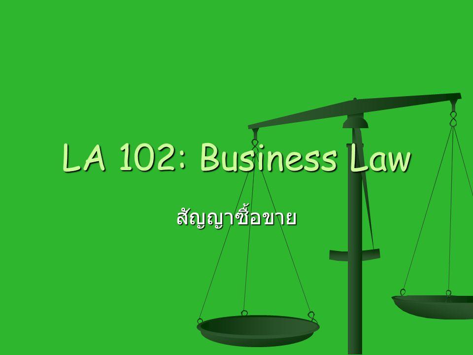 LA 102: Business Law สัญญาซื้อขาย