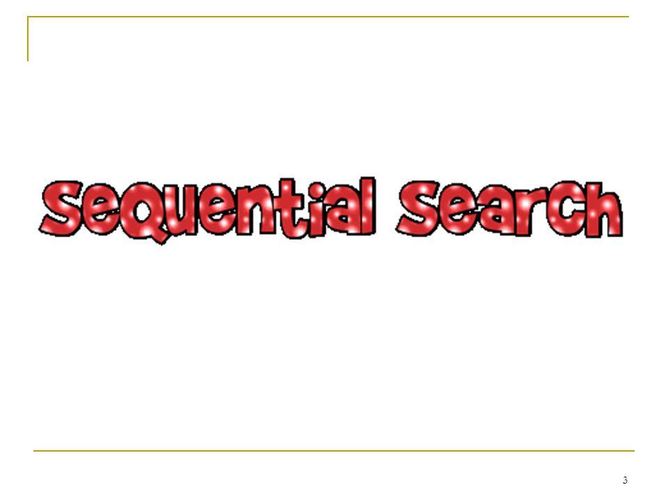 4 การทำงาน ใช้กับข้อมูลที่เก็บไว้ใน Array โดยการ ค้นหาด้วยวิธีนี้การจะค้นหาตั้งแต่ข้อมูลตัว แรกไปจนถึงข้อมูลตัวที่ต้องการ หรือไป จนถึงข้อมูลตัวสุดท้าย (กรณีที่ค้นหาไม่พบ)