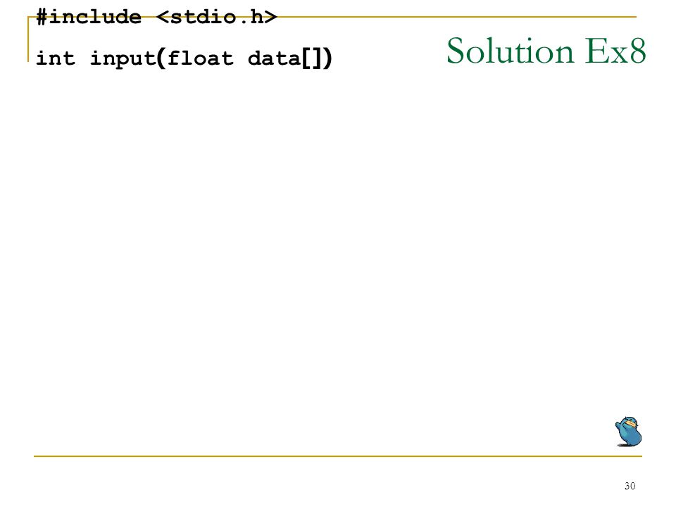 30 Solution Ex8 #include int input(float data[])