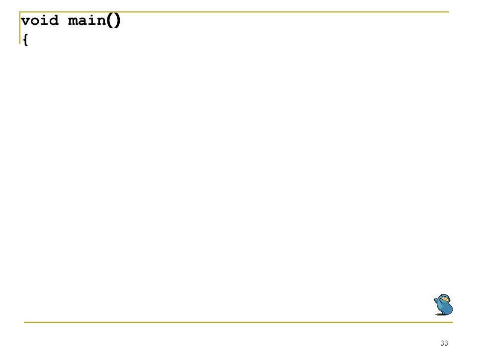 33 void main() {