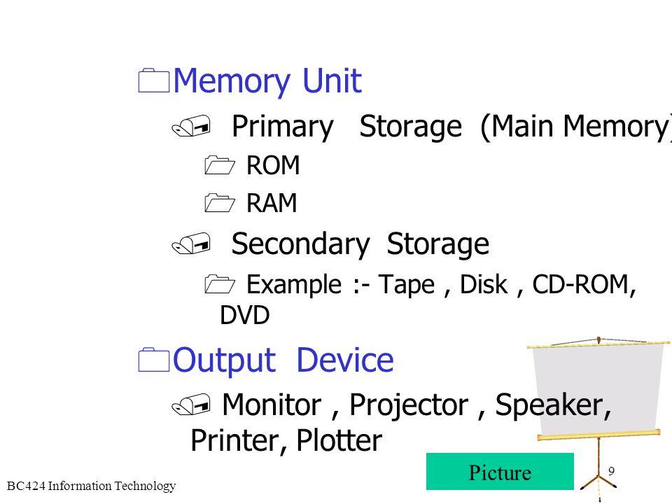 BC424 Information Technology 8 I. Hardware Device  Input Device  แบบกด  แบบชี้ตำแหน่ง  แบบกวาดข้อมูล  แบบปากกา  แบบ Multimedia  Central Process