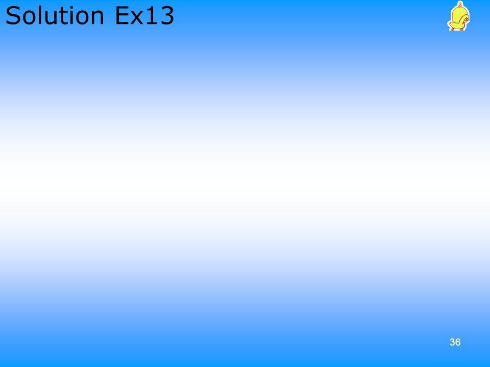36 Solution Ex13