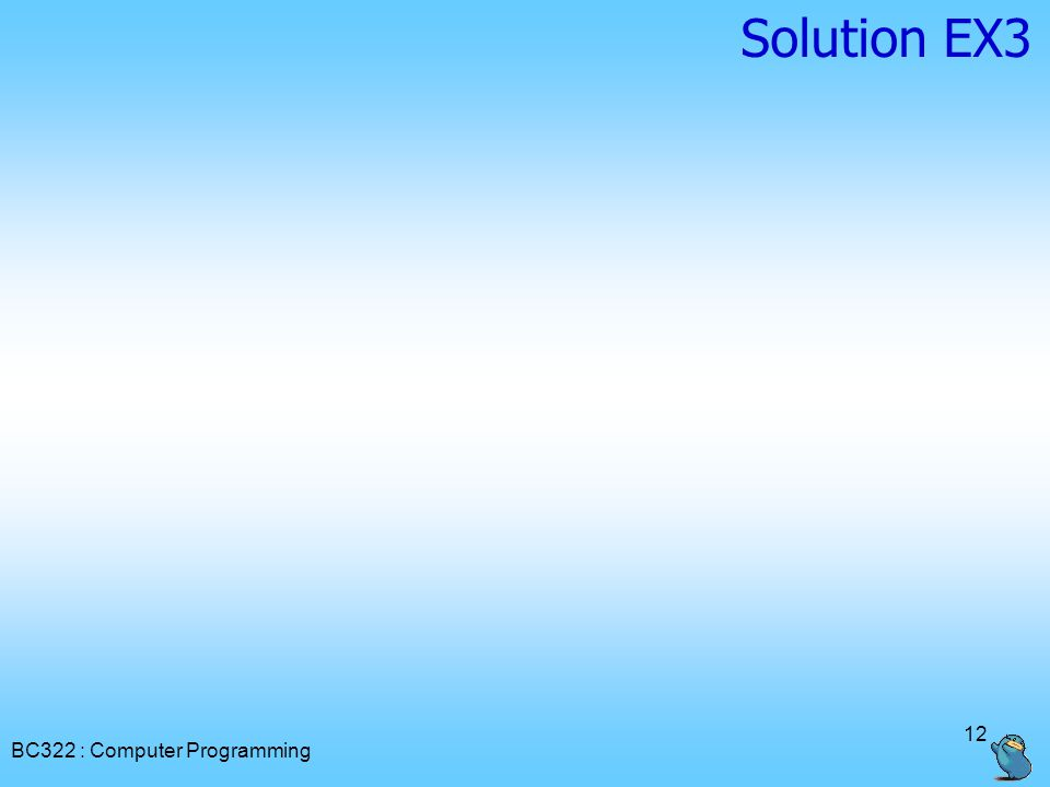 BC322 : Computer Programming 12 Solution EX3