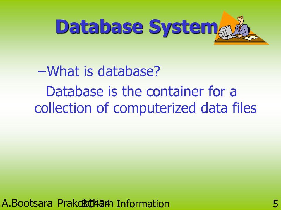 A.Bootsara Prakobtham BC424 Information Technology 15 แบบจำลองเชิงโครงข่าย (Network Database Model) •Set = ความสัมพันธ์ • แต่ละ Set ประกอบด้วย อย่างน้อย 2 Record คือ Owner (Parent) และ Member (Child) •1 Owner มีได้หลาย ๆ Member •1 Member มีได้หลาย ๆ Owner