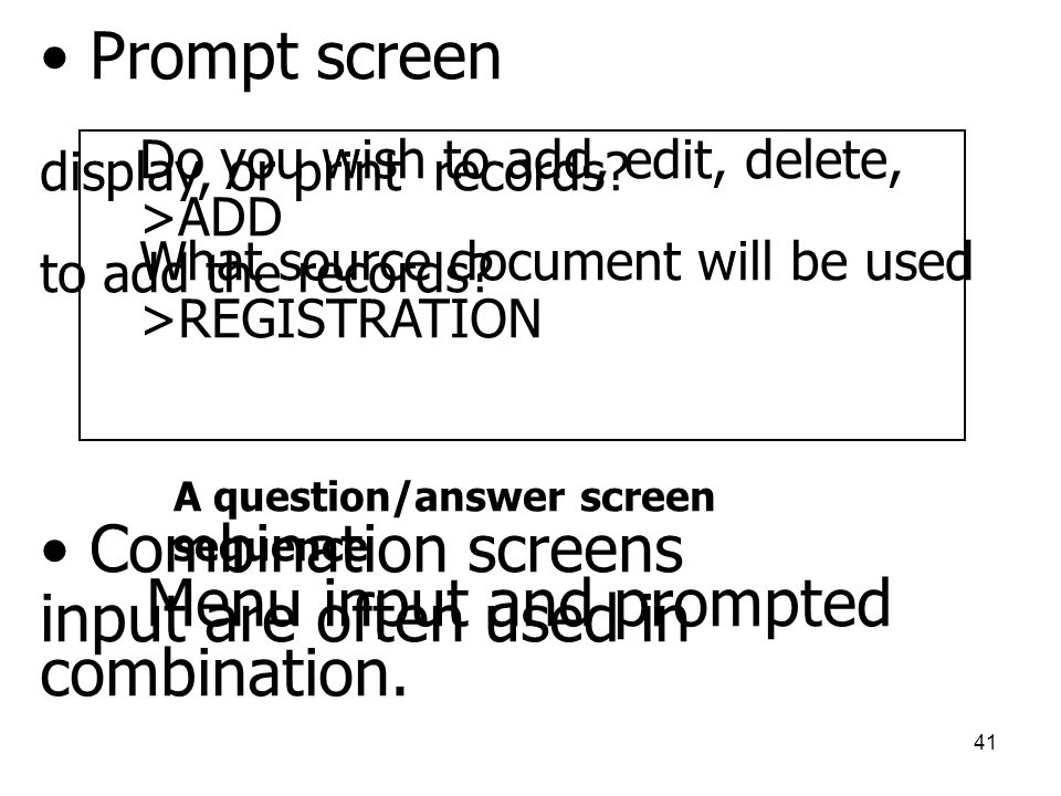 41 • Prompt screen Do you wish to add, edit, delete, display, or print records.
