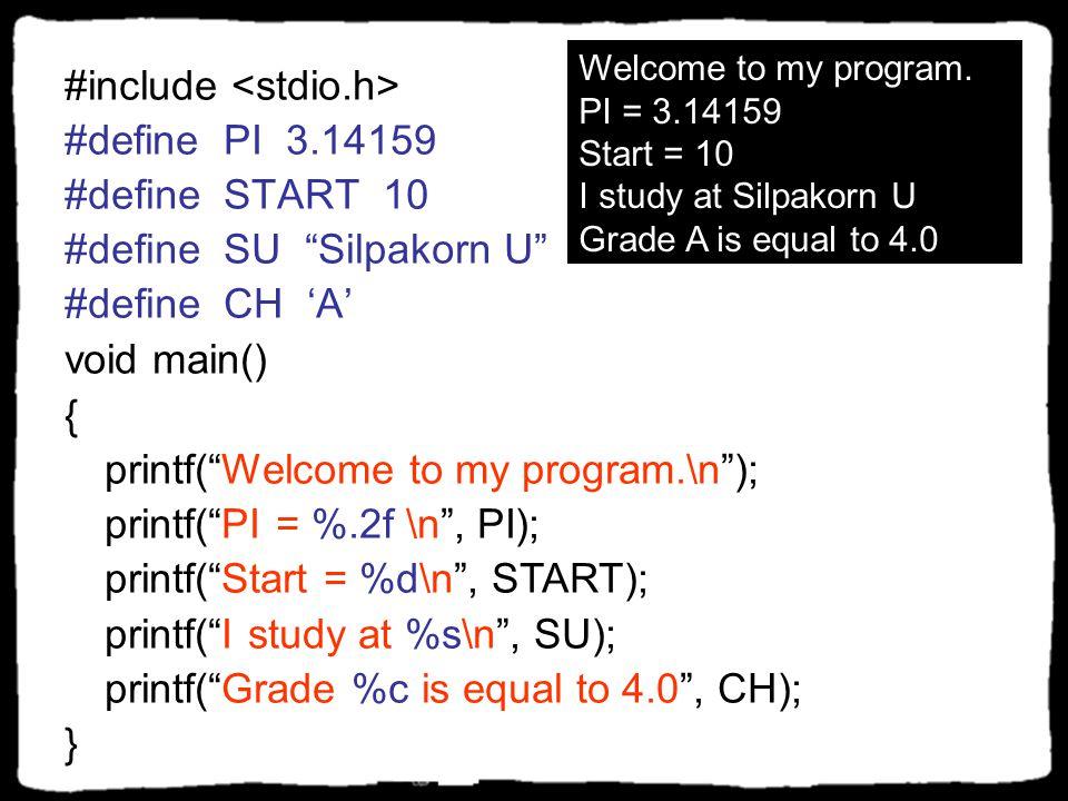 "#include #define X 10 void main() { printf("" %d\n "", 25); printf("" %f \n "", 9.999""); printf(""X = %d\n "", X); printf("" %c %c – %s "", 'S', 'U', ""Silpako"
