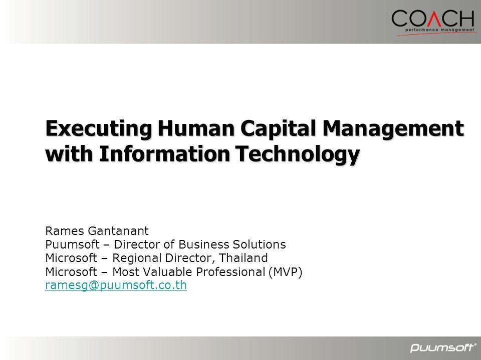 Agenda • The challenges • แนวโน้มที่ผลักดันให้เกิดการบริหารทุนมนุษย์ • ความเป็นเลิศด้านทรัพยากรบุคคล • เทคโนโลยีการบริหารทุนมนุษย์ Human Capital Management • HCM in Action • Summary