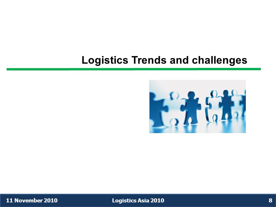 Logistics Trends and challenges 11 November 2010Logistics Asia 20108