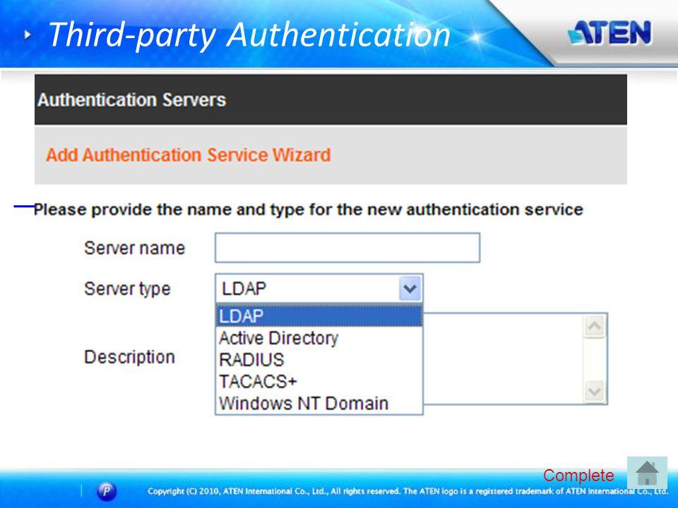 Third-party Authentication TCP/IP RADIUS, LDAP(S) Active Directory TACACS, NT Domain Username Password Complete CC2000 Server