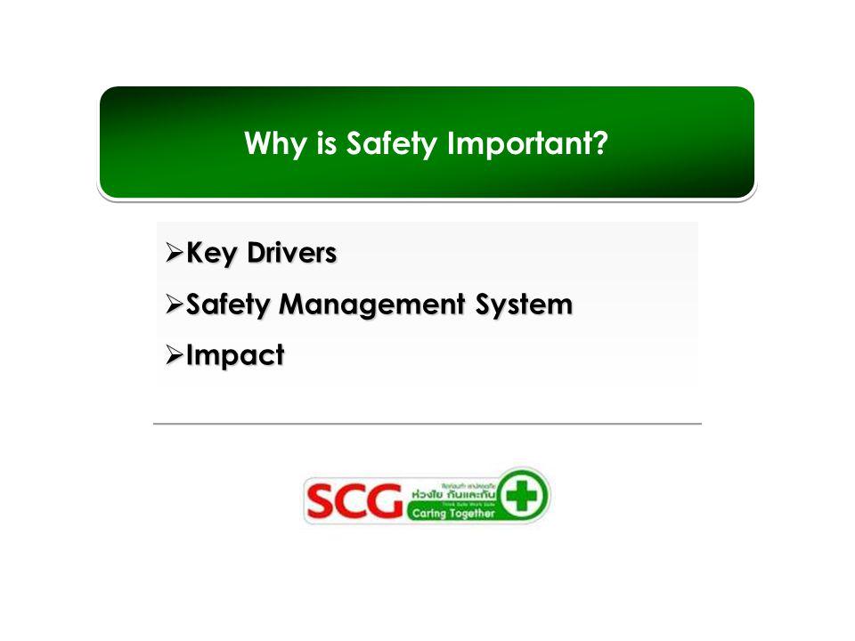 10 Key Drivers Policy from Top Management ความปลอดภัยไม่มีการยกเว้น และไม่มีการประณีประนอม ผู้บังคับบัญชาต้องคิดถึงชีวิต และความปลอดภัยของลูกน้อง ลูกน้องต้องกล้าที่จะบอกเมื่อ รู้สึกว่างานนั้นไม่ปลอดภัย พนักงานขับรถ ทุกคน เป็นทีมงาน ที่สำคัญของ SCG Logistics