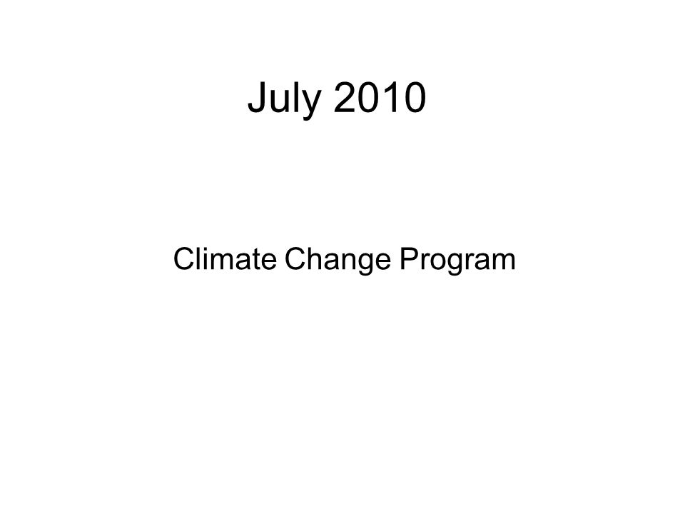 July 2010 Climate Change Program