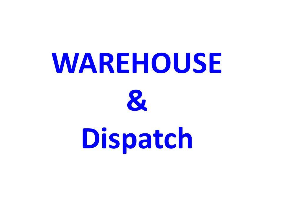 WAREHOUSE & Dispatch