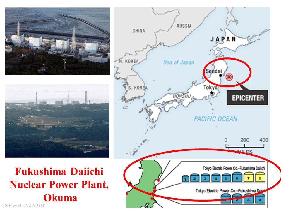 Fukushima Daiichi Nuclear Power Plant, Okuma Dr.Kamol TAKABUT