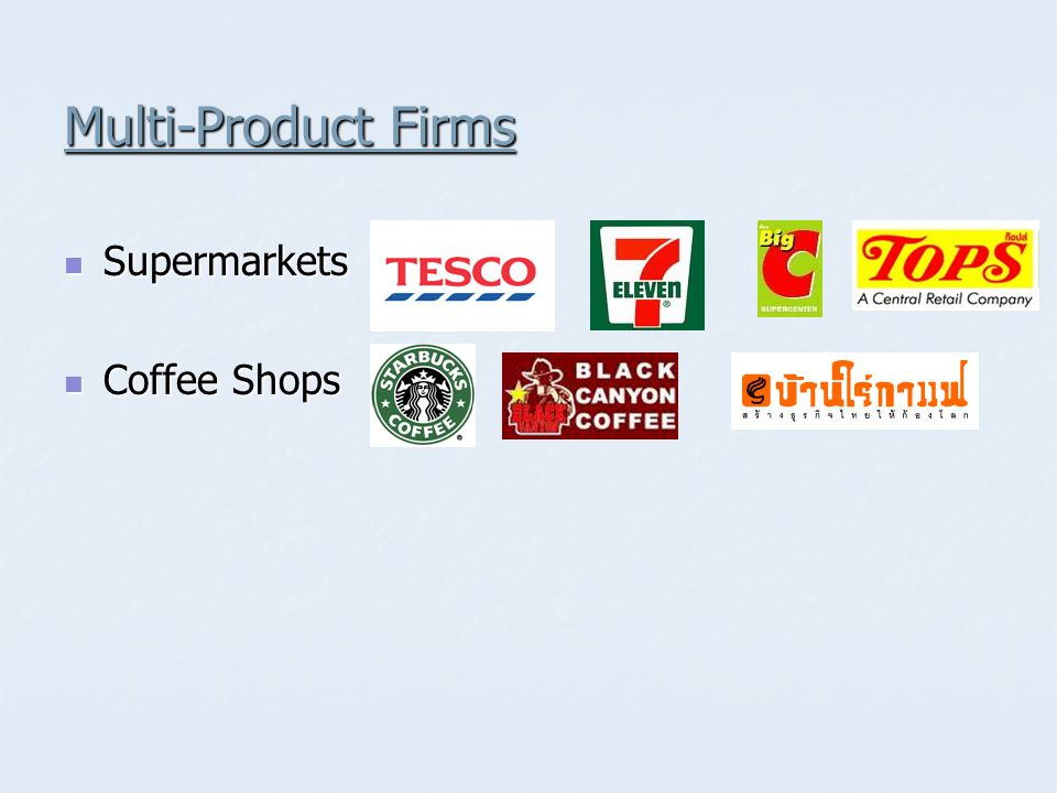 Multi-Product Firms  Supermarkets  Coffee Shops