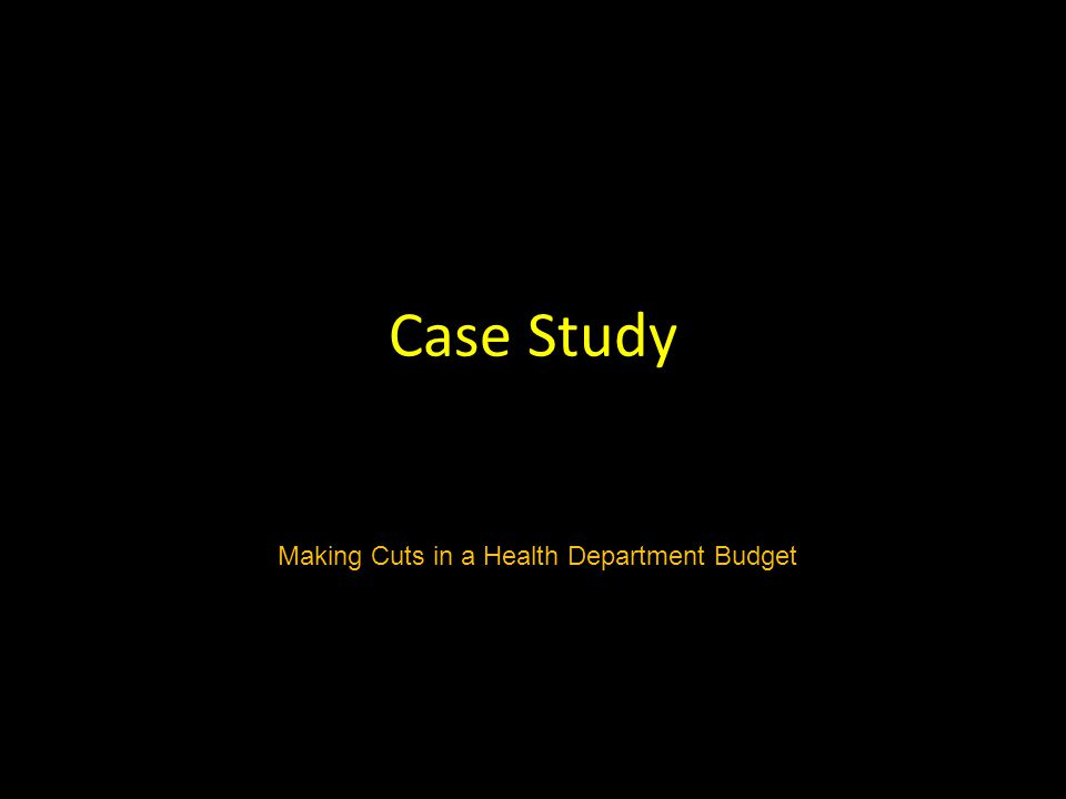 Case Study Making Cuts in a Health Department Budget