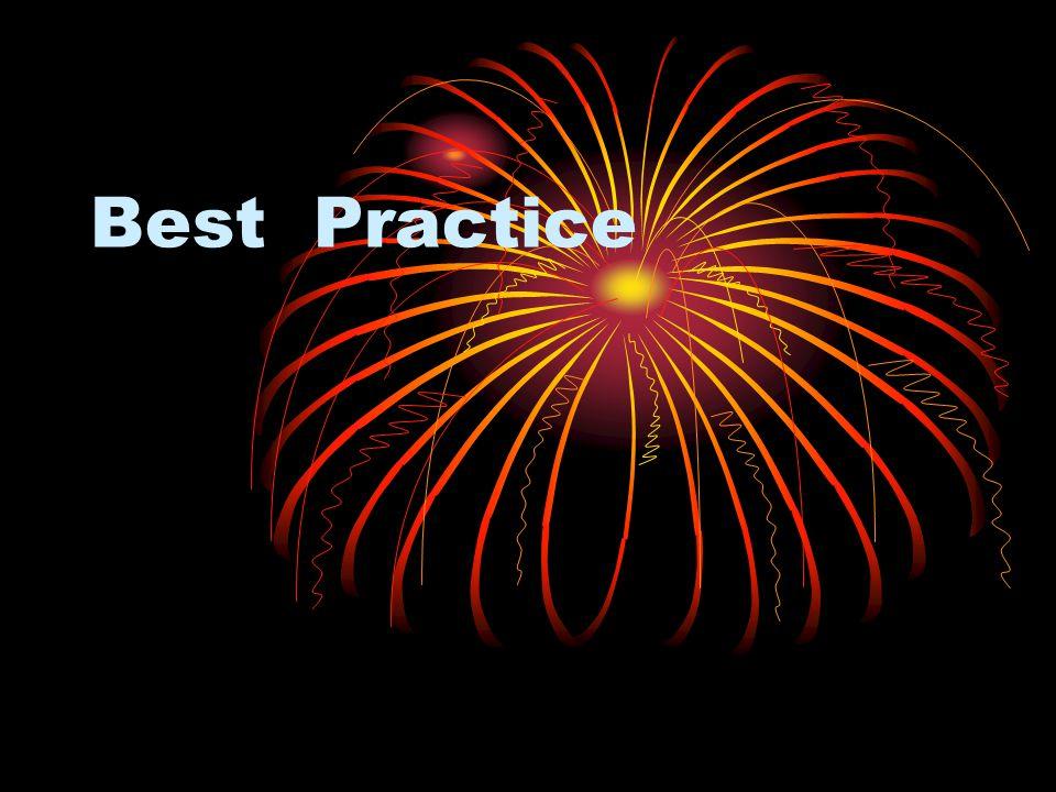 ความหมาย Best Practices หมายถึง แนวปฏิบัติ ที่ดีที่สุด กลยุทธ์ การบริหารจัดการ ขั้นตอนการ ปฎิบัติงานหรือกิจกรรม ที่ทำให้เขาเก่งที่สุด