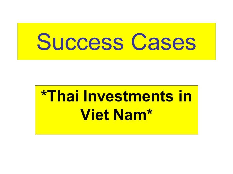 Success Cases *Thai Investments in Viet Nam*