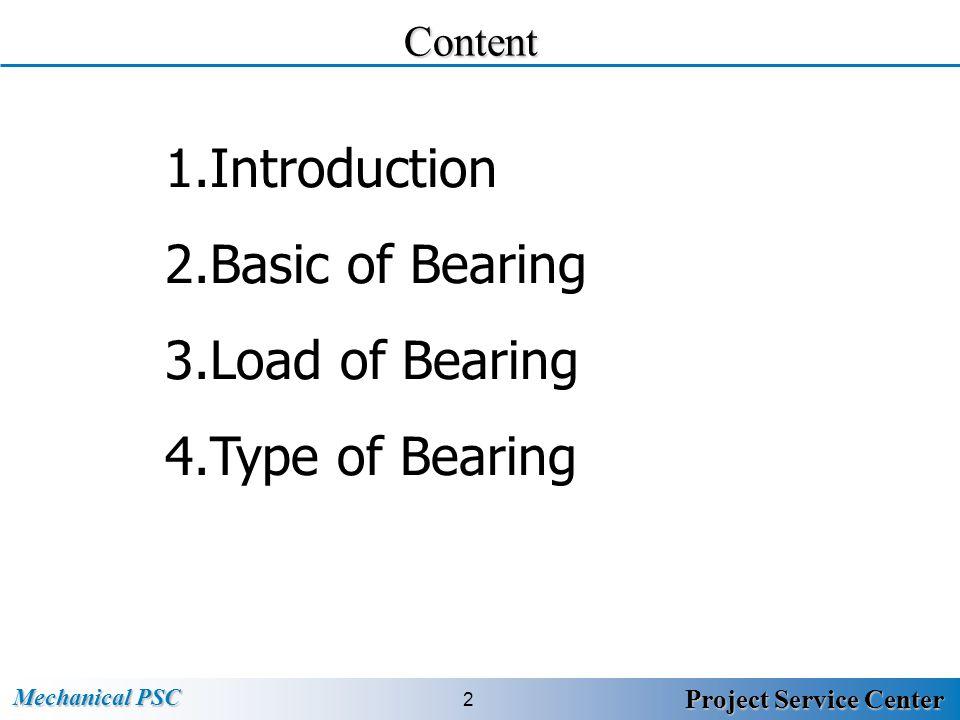 Mechanical PSC 3 Project Service Center Introduction คุณเคยสงสัยไหมว่า รองเท้าสเก็ตวิ่งไปบนพื้น ได้อย่างไร และทำไมมอเตอร์จึงหมุนได้อย่าง เงียบกริบโดยไม่มีเสียง คำตอบทั้งหมดอยู่ที่ อุปกรณ์ตัวหนึ่ง ที่เรียกว่าลูกปืน (bearing) ขอ ใช้ภาษาอังกฤษเลยว่า แบริ่ง เพราะนิยมใช้คำนี้ กันจนติดปากแล้ว แบริ่งใช้ในเครื่องจักรทุกประเภทที่มีการ หมุน ถ้าเราไม่มีแบริ่งการหมุนเป็นไปได้ลำบาก และ เสียงที่เกิดจากการเสียดสีจะดังสนั่น หวั่นไหว