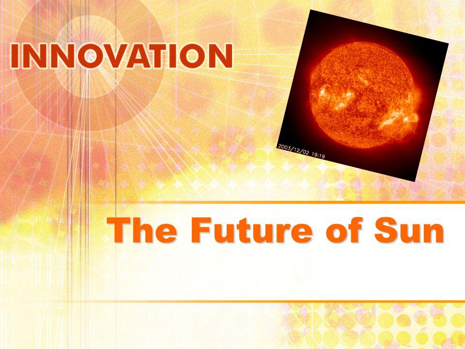 วิวัฒนาการของดวงอาทิตย์ ดวงอาทิตย์มีความเป็นไปอย่างไร .