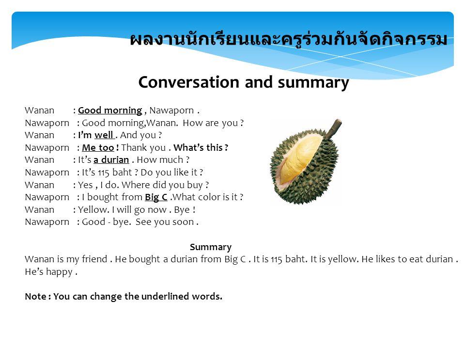 Conversation and summary ผลงานนักเรียนและครูร่วมกันจัดกิจกรรม Wanan : Good morning, Nawaporn.