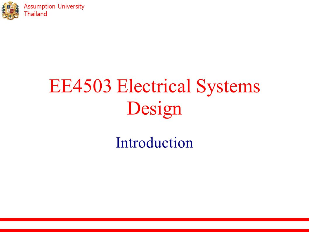 Assumption University Thailand EE4503 Electrical Systems Design Introduction