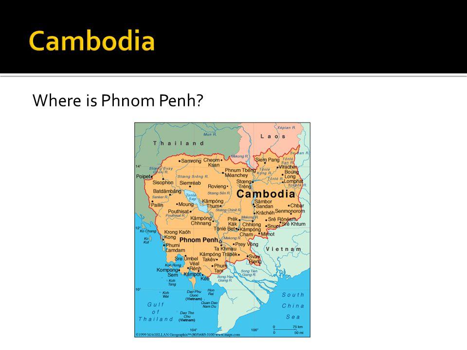 Where is Phnom Penh