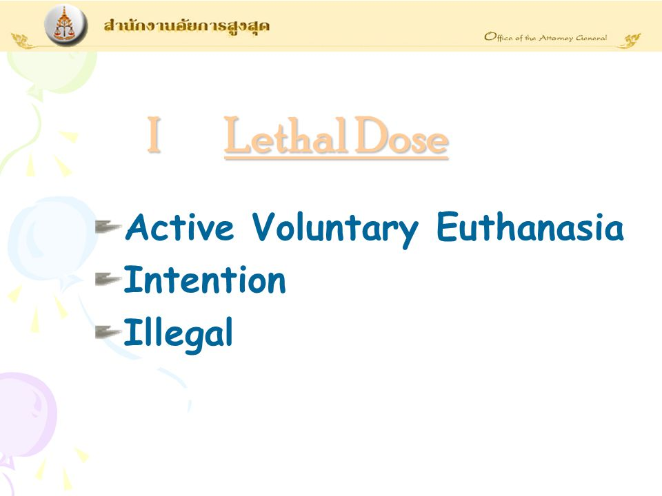 Active Voluntary Euthanasia Intention Illegal I Lethal Dose