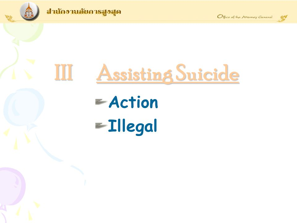 Action Illegal III Assisting Suicide