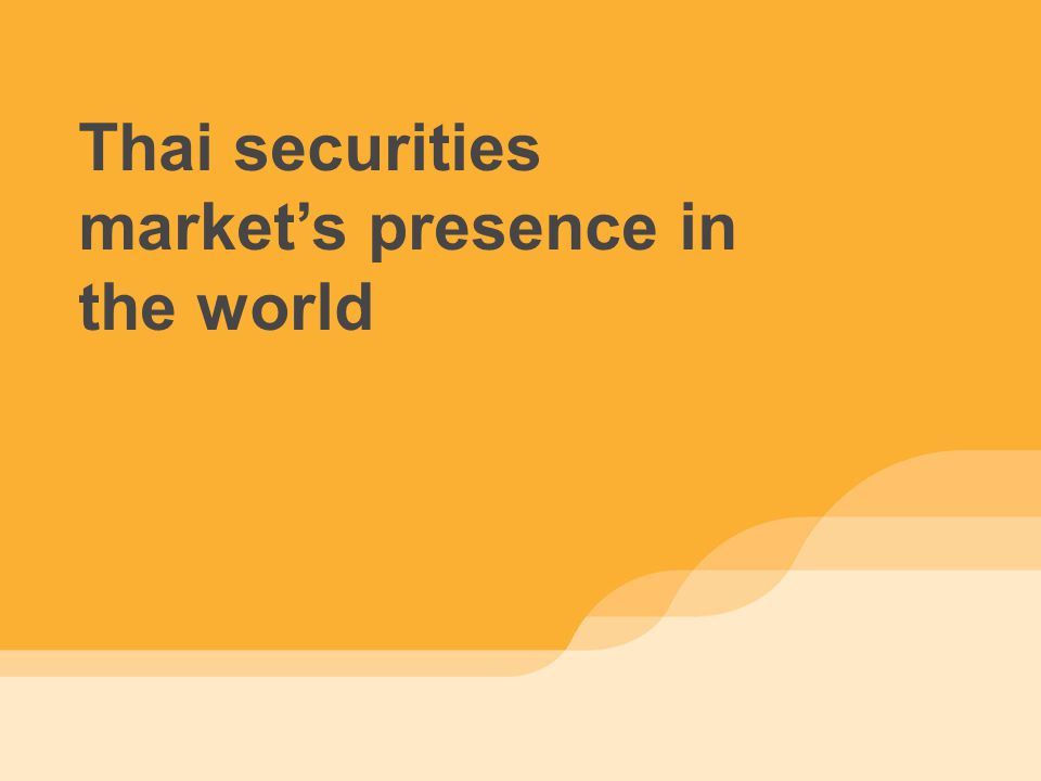 Thai securities market's presence in the world