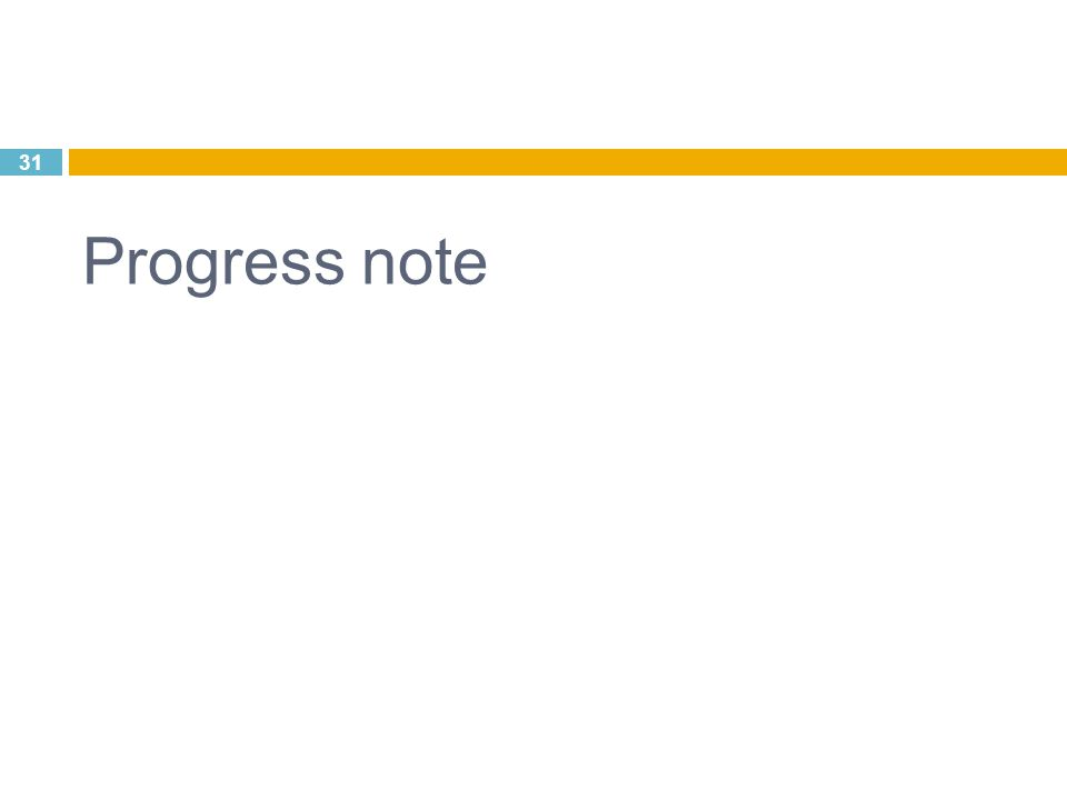 31 Progress note