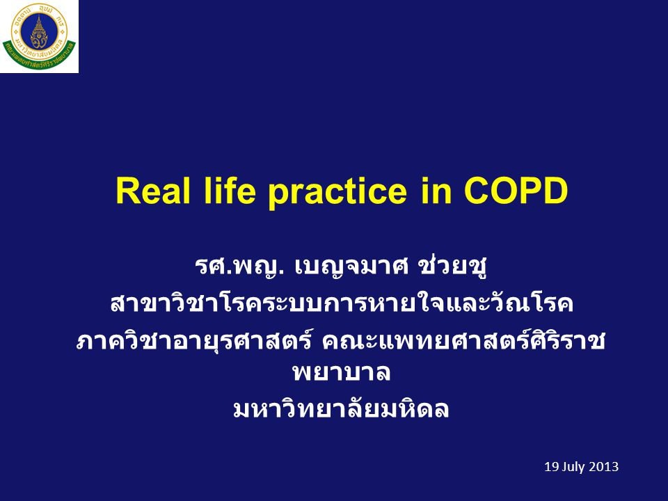Assessment of COPD  Assess symptoms  Assess degree of airflow limitation using spirometry  Assess risk of exacerbations  Assess comorbidities © 2013 Global Initiative for Chronic Obstructive Lung Disease