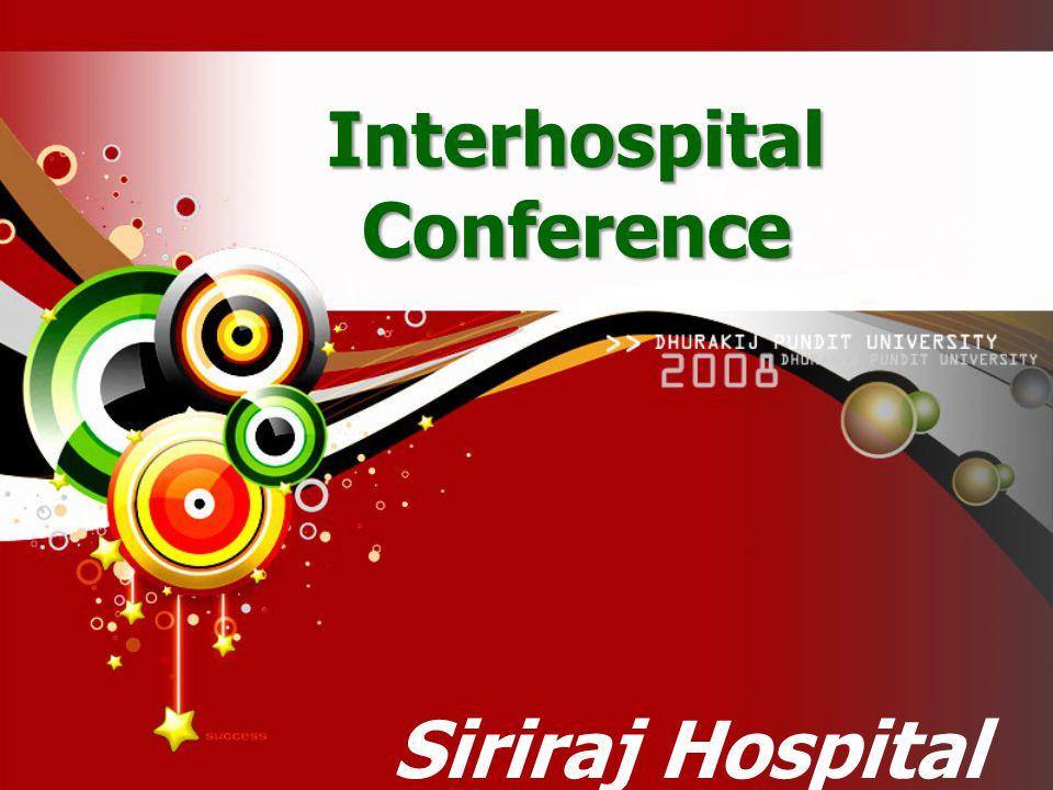 Interhospital Conference Siriraj Hospital Nov, 16 th 2010