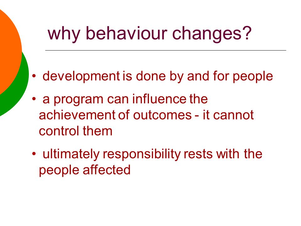 why behaviour changes.