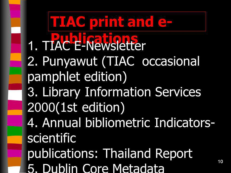 9 5. Database development TIAC is the first database producer to have incorporated the theses of 48 universities in Thailand. Thai thesis database pro