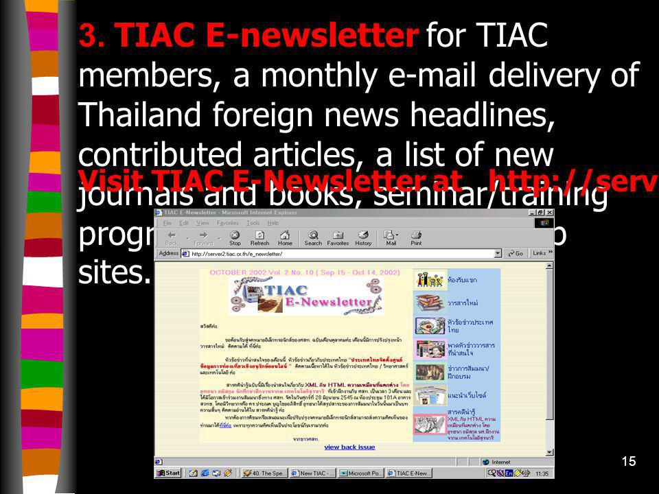 14 2. TIAC TOC provides free keyword searchable of 500 + science & technology journals in Thai and English, and full articles are available for orderi