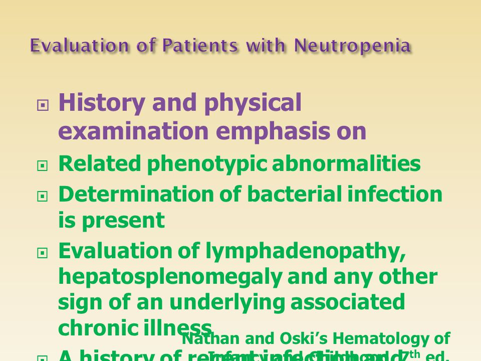  History and physical examination emphasis on  Related phenotypic abnormalities  Determination of bacterial infection is present  Evaluation of ly