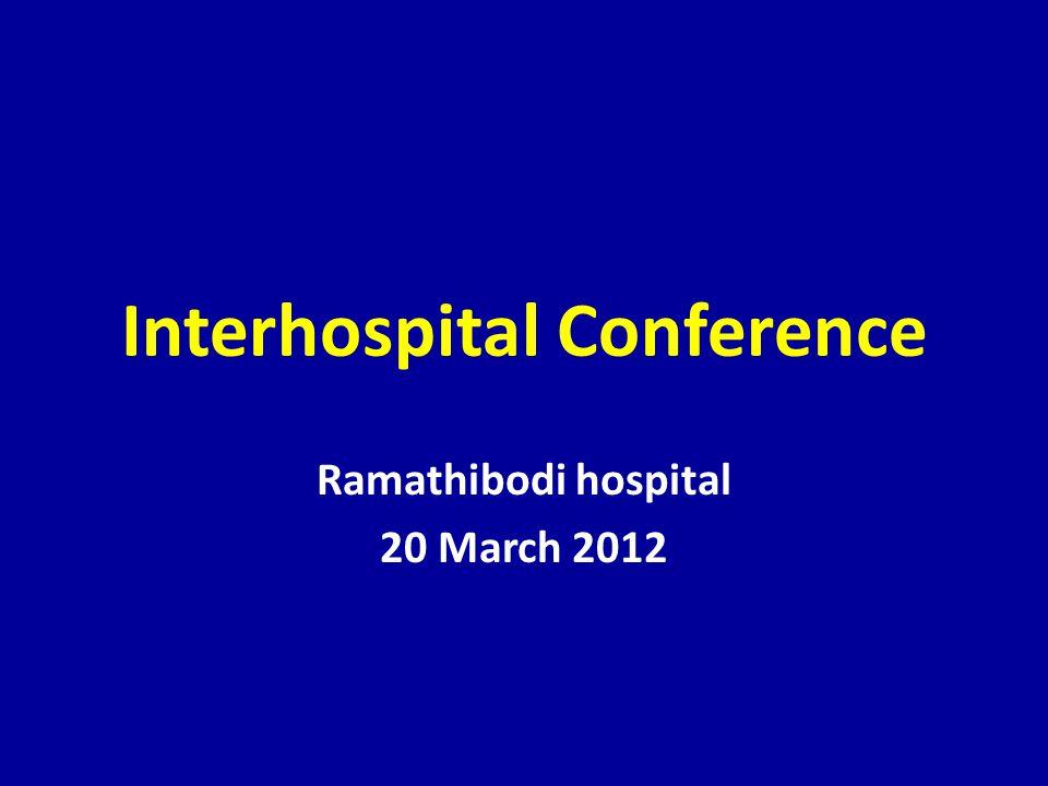 Interhospital Conference Ramathibodi hospital 20 March 2012