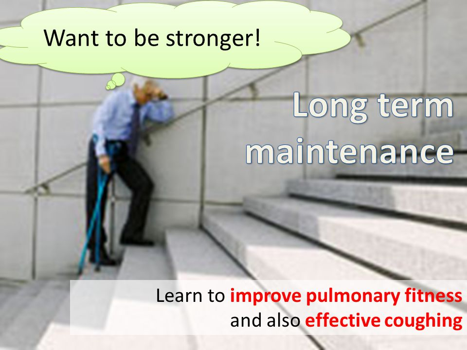 Want to be stronger! Learn to improve pulmonary fitness and also effective coughing
