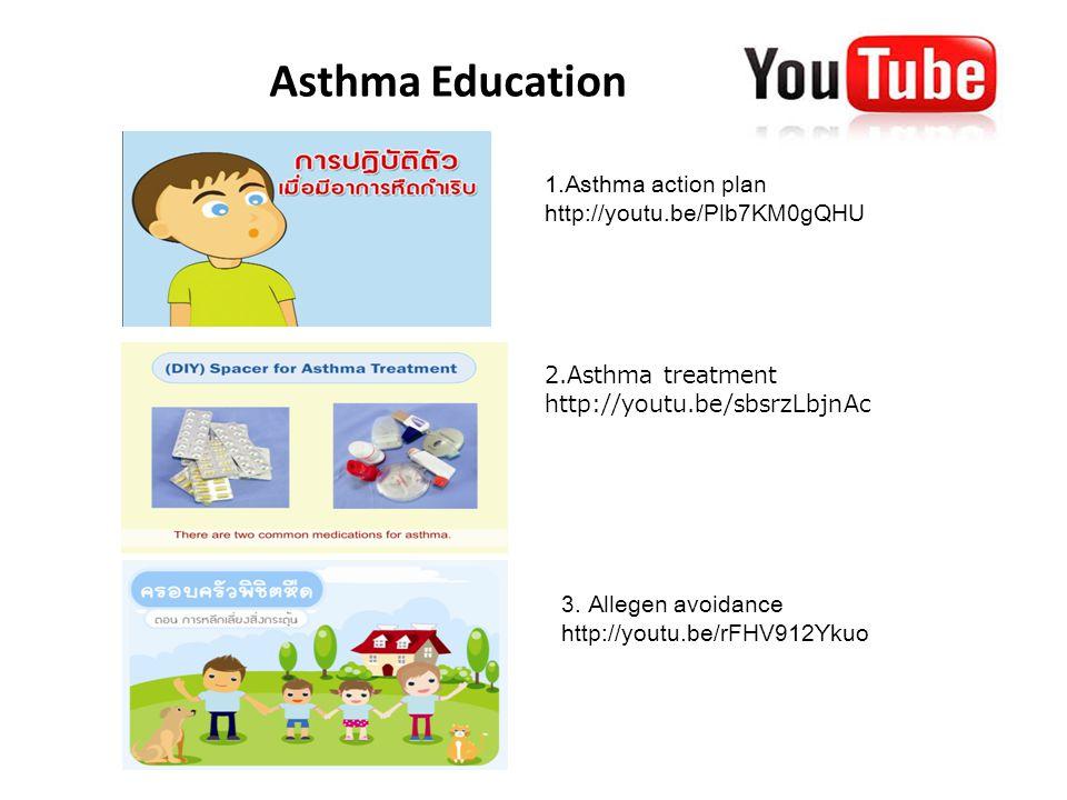 Asthma Education www.tuasthmaclub.com 1.Asthma action plan http://youtu.be/Plb7KM0gQHU 2.Asthma treatment http://youtu.be/sbsrzLbjnAc 3. Allegen avoid
