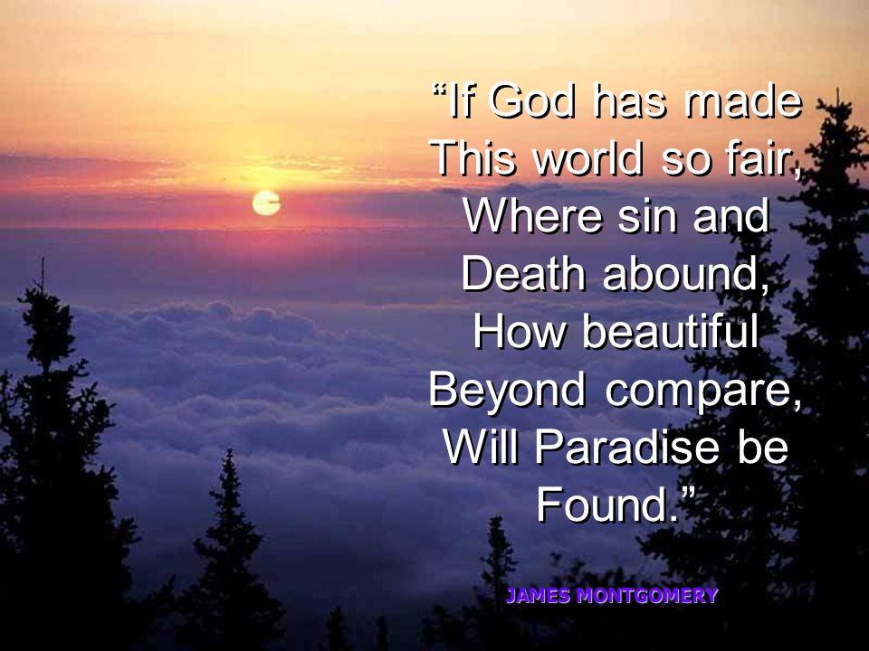 """ในวาระสุดท้าย John Newton ร้อง ว่า : """" อีกไม่ช้า ข้าพเจ้า จะอยู่ใน ดินแดนแห่ง ผู้มีชีวิต """" """" บนโลกนี้ เรามีชีวิต เพื่อหลายสิ่งก็จริง แต่ในชีวิตหน้า เร"""
