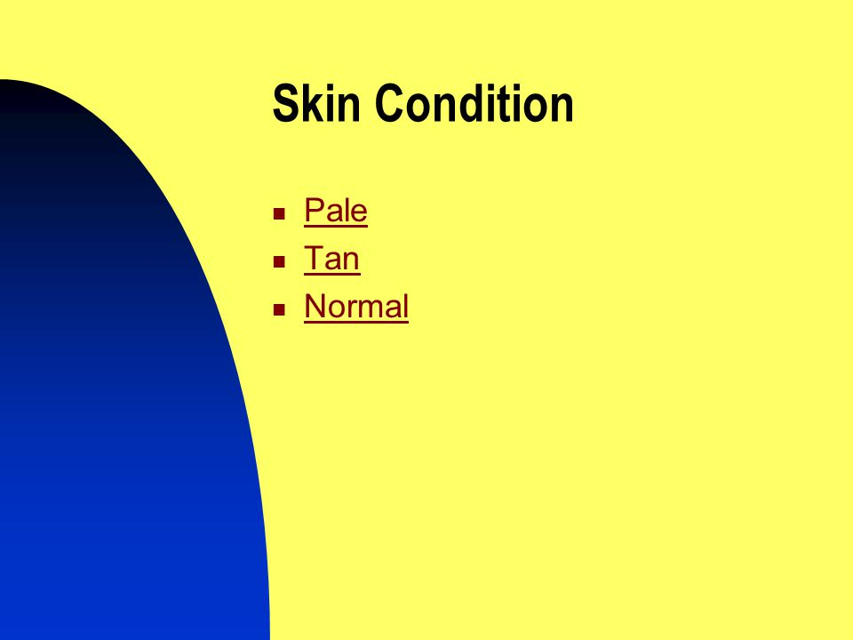 Skin Condition Pale Tan Normal